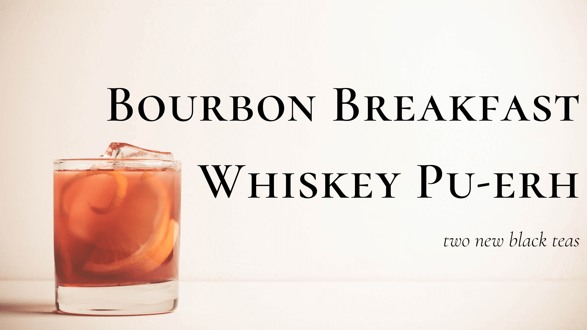 bourbon breakfast whiskey puerh slider-1